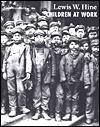 Children at Work Lewis W. Hine