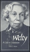 Welty: A Life In Literature Albert J. Devlin