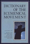 Dictionary of the Ecumenical Movement  by  Geoffrey Wainwright