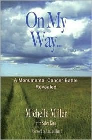 On My Way: A Monumental Cancer Battle Revealed  by  Michelle Miller