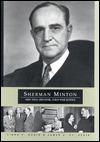 Sherman Minton: New Deal Senator, Cold War Justice  by  Linda C. Gugin