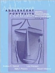 Adolescent Portraits: Identity, Relationships, And Challenges  by  Andrew C. Garrod