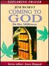 Coming To God (Exploring Prayer Series) James Borst