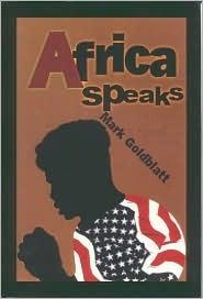 Africa Speaks  by  Mark Goldblatt