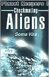 Checkmating Aliens Soma Vira