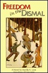 Freedom In The Dismal  by  Monifa A. Love