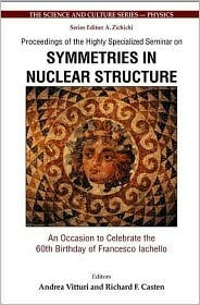 Symmetries in Nuclear Structure: An Occasion to Celebrate the 60th Birthday of Francesco Iachello - Proceedings of the Highly Specialized Seminar Andrea Vittur