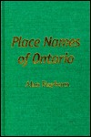 Place Names of Ontario Alan Rayburn