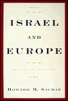 Israel and Europe: An Appraisal in History  by  Howard M. Sachar