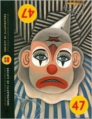 Illustrators 47: The 47th Annual of American Illustration  by  The Society of Illustrators