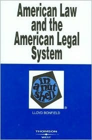 Bonfields American Law and the American Legal System in a Nutshell  by  Lloyd Bonfield