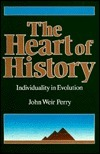 The Heart of History: Individuality in Evolution  by  John Weir Perry