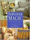 Slipcover Magic Dorothea Hall
