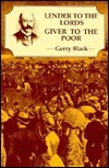 Lender to the Lords Giver to the Poor  by  Gerry Black