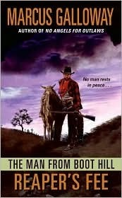 Reapers Fee (The Man From Boot Hill, #5)  by  Marcus Galloway