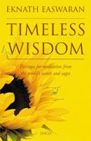 Timeless Wisdom  by  Eknath Easwaran