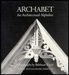 Archabet: An Architectual Alphabet  by  Balthazar Korab