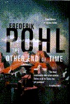The Other End of Time (Eschaton Sequence, #1)  by  Frederik Pohl