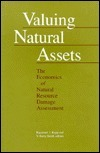 Valuing Natural Assets: The Economics of Natural Resource Damage Assessment  by  Raymond J. Kopp