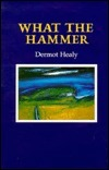 What the Hammer Dermot Healy