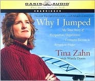 Why I Jumped: My True Story of Postpartum Depression, Dramatic Rescue & Return to Hope  by  Tina Zahn