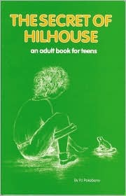 The Secret of Hilhouse: An Adult Book for Teens  by  P.J. Pokeberry