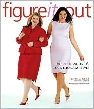 Figure It Out! The Real Womans Guide to Great Style Geri Brin