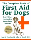 Complete Book of First Aid for Dogs  by  Sue M. Copeland