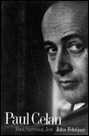 Paul Celan: Poet, Survivor, Jew John Felstiner