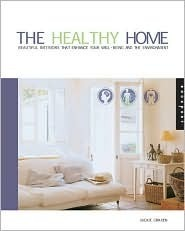 The Healthy Home: Beautiful Interiors That Enhance the Environment and Your Well-Being  by  Jackie Craven