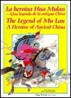 La heroína Hua Mulan--Una leyenda de la antigua China / The Legend of Mu Lan: A Heroine of Ancient China Wei Jiang
