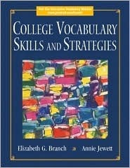 College Vocabulary Skills and Strategies Elizabeth G. Branch