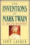 The Inventions of Mark Twain John Lauber