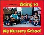 Going to My Nursery School Susan Kuklin