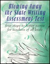 Blowing Away the State Writing Assessment Test: Four Steps to Better Scores for Teachers of All Levels  by  Jane Bell Kiester