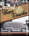 American Beer Trucks  by  Donald F. Wood
