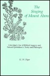 The Singing of Mount Abora: Coleridges Use of Biblical Imagery and Natural Symbolism in Poetry and Philosophy H.W. Piper