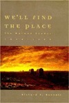 Well Find The Place: The Mormon Exodus, 1846 1848  by  Richard E. Bennett
