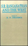 S.R. Ranganathan And The West Ravindra N. Sharma