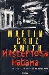 Misteriosa Habana (Arkady Renko, #4) Martin Cruz Smith