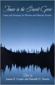 Tenure in the Sacred Grove: Issues and Strategies for Women and Minority Faculty  by  Joanne E. Cooper