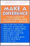 Make a Difference: Your Guide to Volunteering and Community Service Arthur I. Blaustein