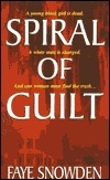 Spiral Of Guilt  by  Faye Snowden