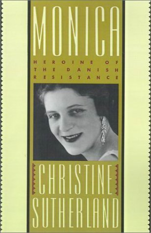 Monica: Herion of the Danish Resistance  by  Christine Sutherland
