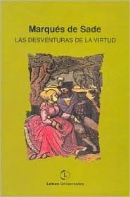 Las Desventuras de La Virtud  by  Marquis de Sade