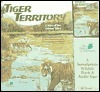 Tiger Territory with Tape: A Story of the Chitwan Valley Ann Whitehead Nagda