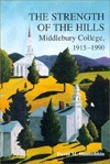 The Strength Of The Hills: Middlebury College, 1915 1990 David M. Stameshkin