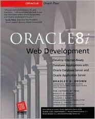 Oracle8i Web Development  by  Bradley D. Brown