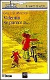 Valentin Se Parece A...  by  Graciela Montes