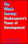 The Whole Journey: Shakespeares Power of Development  by  C.L. Barber
